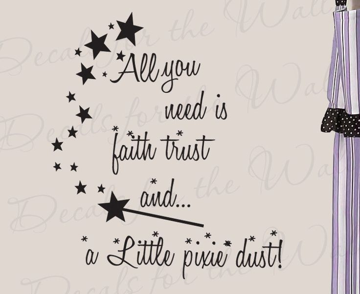 All you need faith trust and pixie dust girl room kid baby for Good look faith trust and pixie dust wall decal