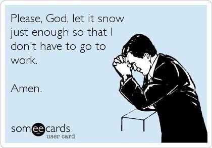 Yep I will be saying this in about 5 months! Let it snow! #ecards #funny