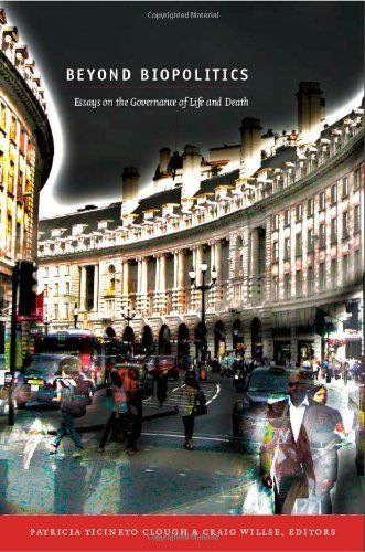 beyond biopolitics essays on the governance of life and death