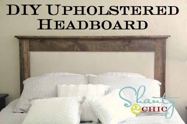 DIY Pottery Barn Inspired Queen Upholstered Headboard