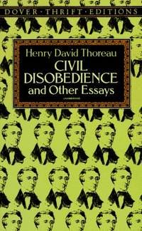 Civil Disobedience and Other Essays (the Collected Essays of Henry ...