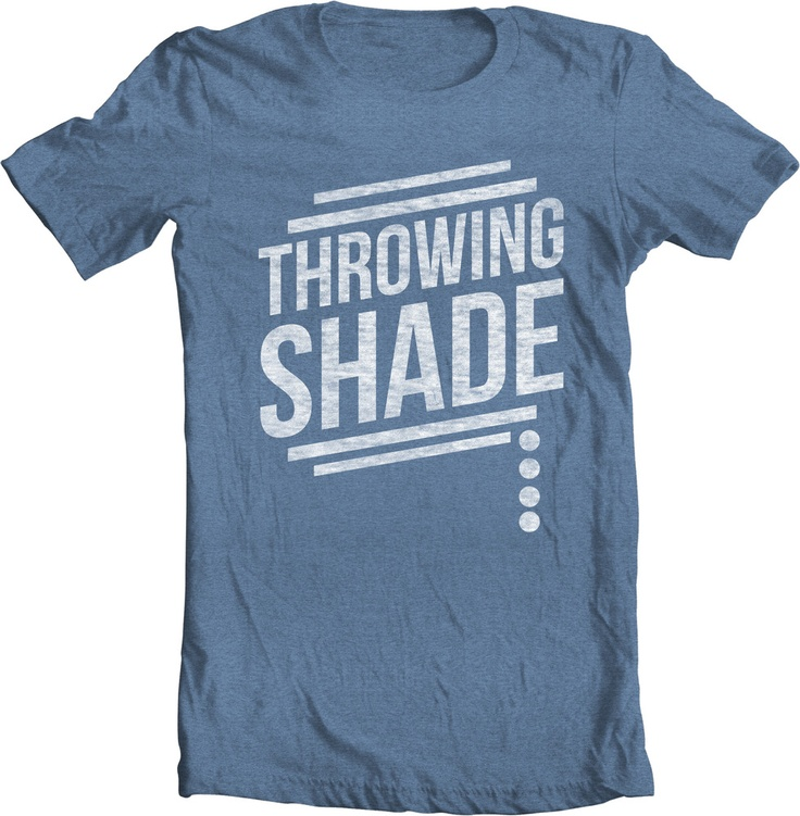 how to explain throwing shade