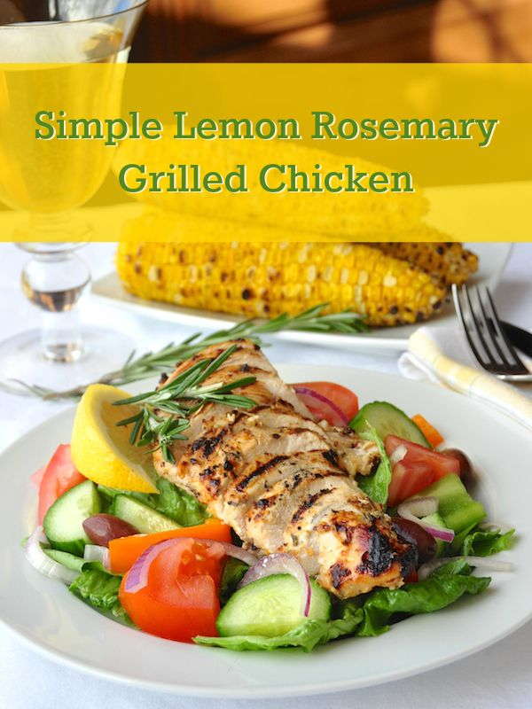 Lemon and Rosemary Marinated Grilled Chicken - A lean and light, very ...