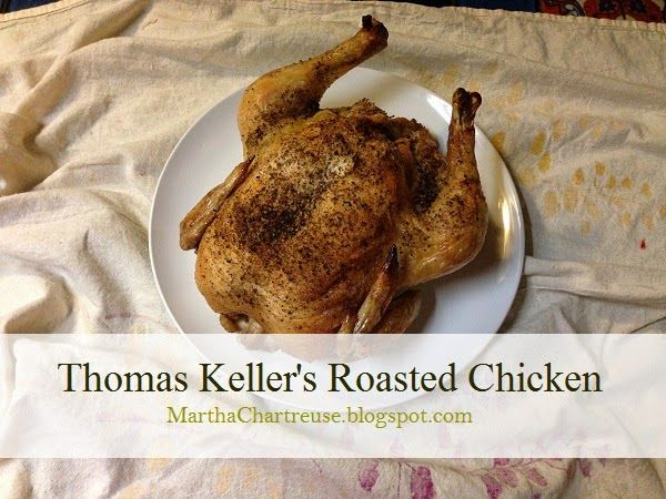 Martha Chartreuse: My Go To Meal {Thomas Keller's Roasted Chicken}