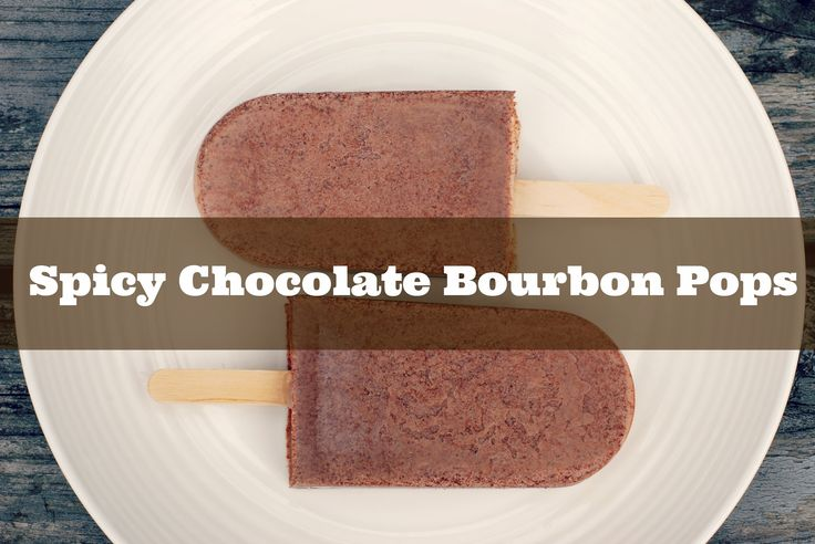 bourbon pops recipes dishmaps bittersweet chocolate bourbon pops ...