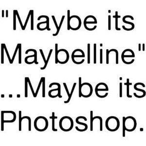 Maybe its Photoshop quote - 36 of My Favorite Silly, Crazy or Funny Quotes of the Day