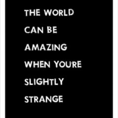 strange is good :)