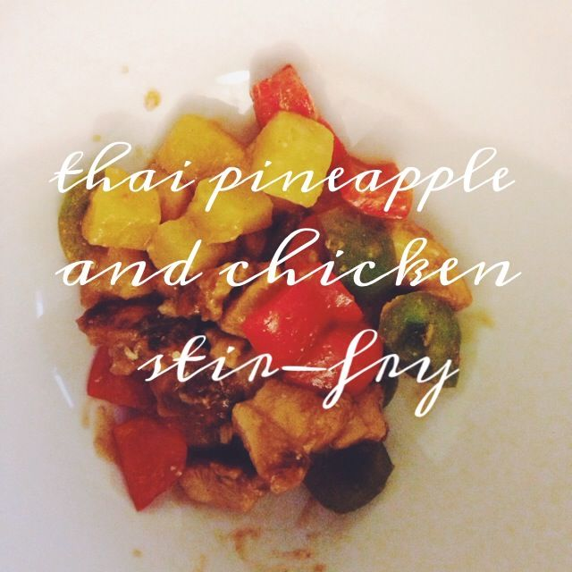 Thai Pineapple and Chicken Stir Fry | | The Lady and The Beard | Pint ...