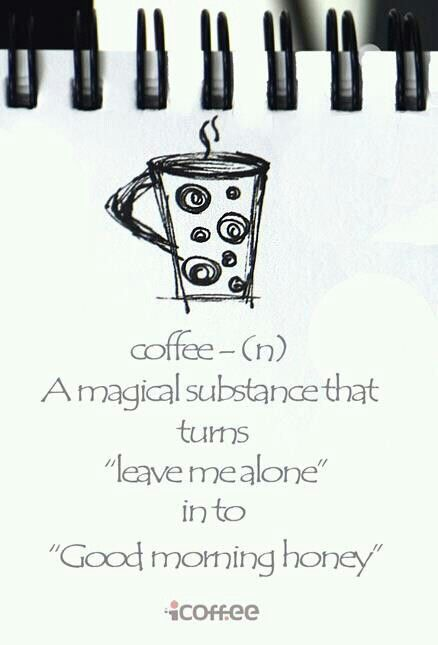 Magical substance coffee.   Coffee   Pinterest