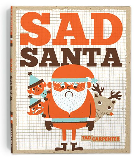 Sad Santa by Tad Carpenter Out Now!