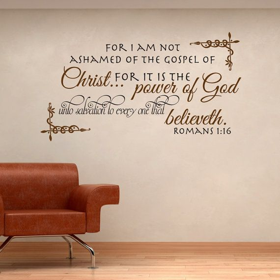 Romans 1:16 | For I Am Not Ashamed... | Bible Verse Wall Decal