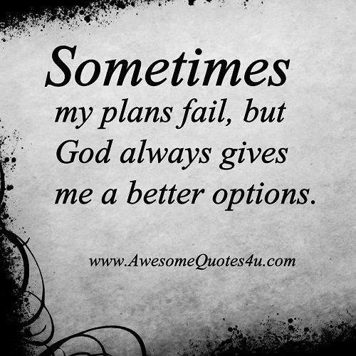 Sometimes plans fail  Inspirational Quotes  Pinterest