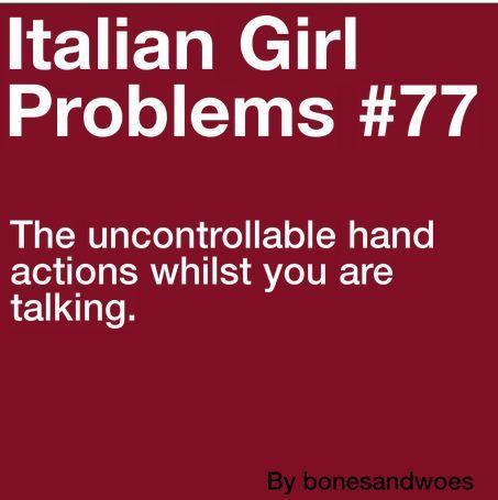 italian girl problems   Tumblr