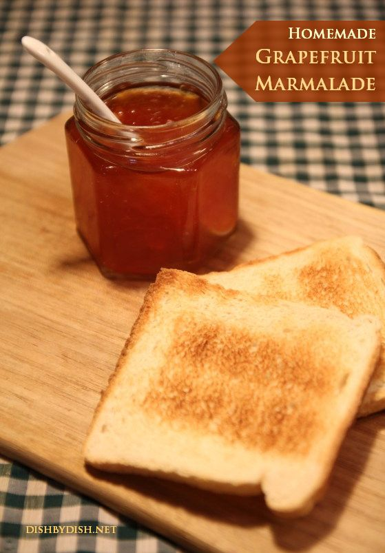 Homemade Grapefruit Marmalade | Yummo! | Pinterest
