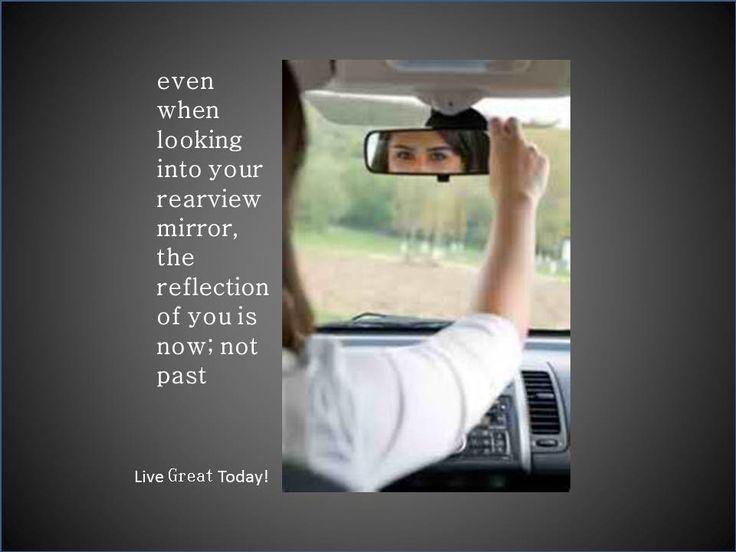 Looking into Rear View Mirror