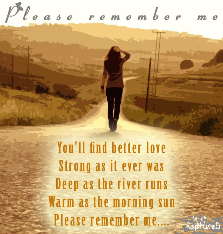 please remember Leann rimes - please remember lyrics time, sometimes the time just slips away and you're left with yesterday, left with the memories i, i'll always think of you and smile and be.