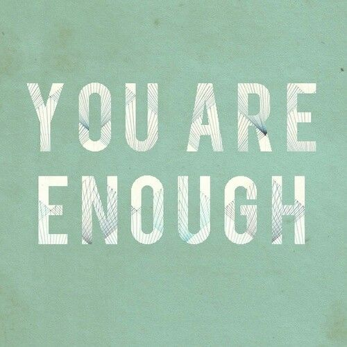 You are enough  Nice pictures and much Quotes  Pinterest