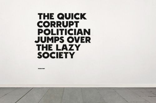 The quick corrupt politician jumps over the lazy society