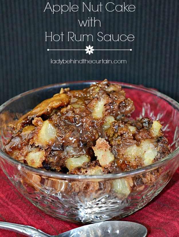Apple Nut Cake with Hot Rum Sauce - Lady Behind The Curtain
