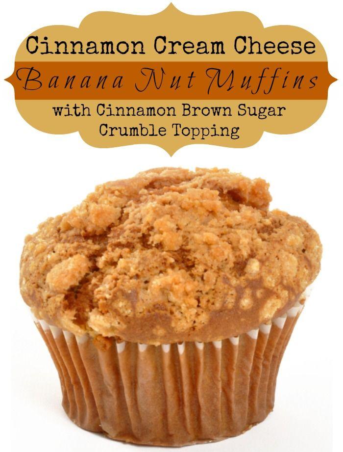 Cinnamon Cream Cheese Banana Nut Muffins with Cinnamon Brown Sugar ...