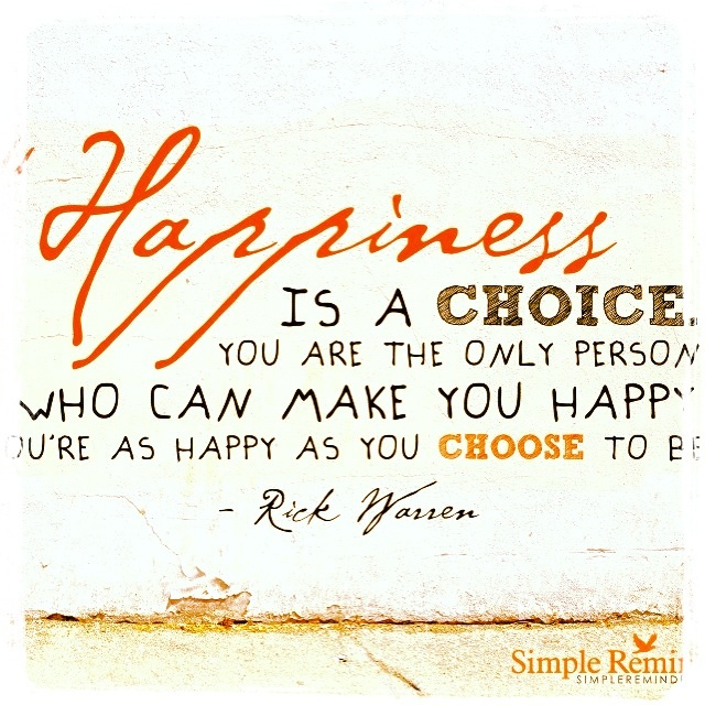 essay happiness is a choice The first step, however, is to make a conscious choice to boost your happiness in his book, the conquest of happiness,  rumination is the mental health bad boy, worthington tells webmd.