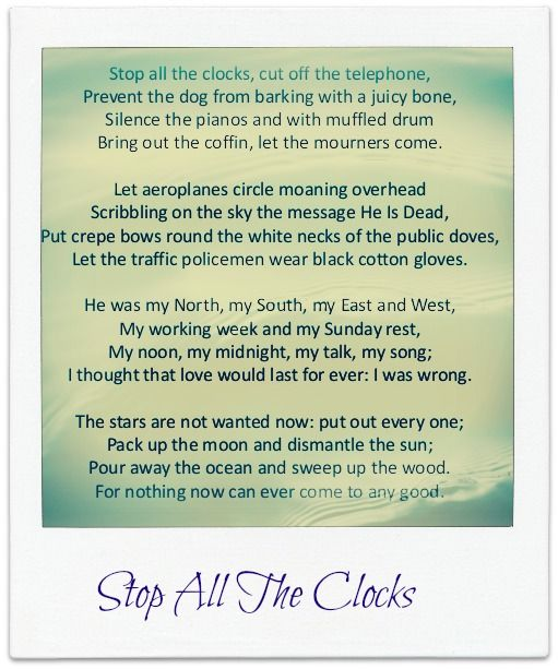 an analysis of the poem stop all the clocks by w h auden Stop all the clocks,  funeral blues  24 december funeral blues by:  w h auden topics death funeral love mourning more poems by this author.
