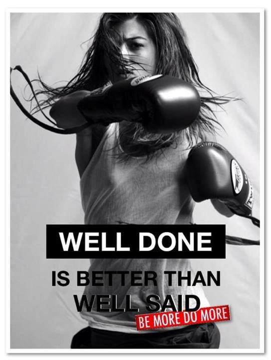 Well done is better than well said #Running #Motivation