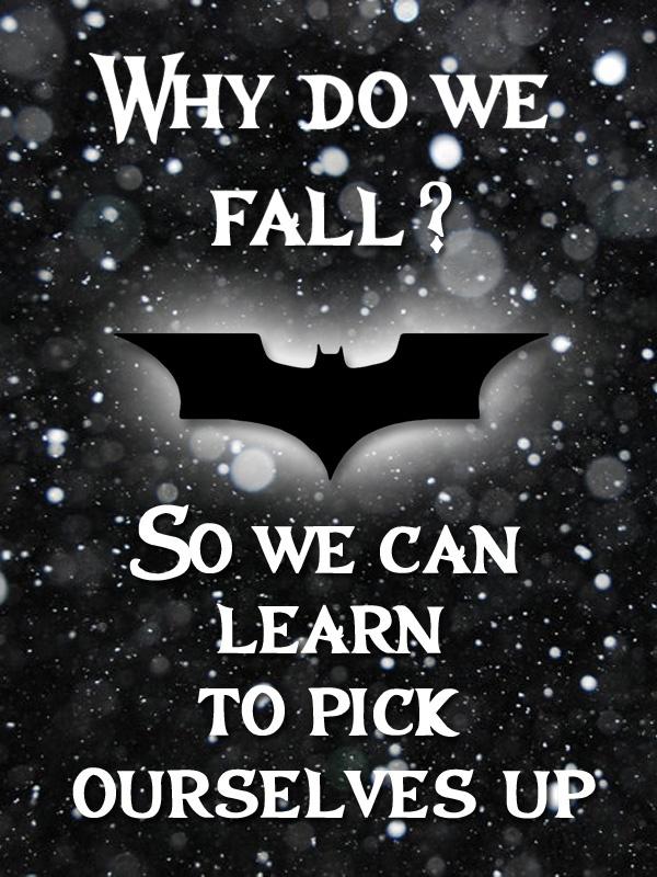 Why do we fall? - The Dark Knight | Batman | Pinterest