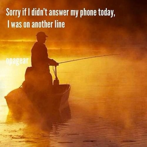 The fish are calling.😄