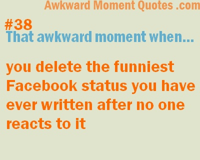 That awkward moment…Facebook status | Funny/Awkward ...
