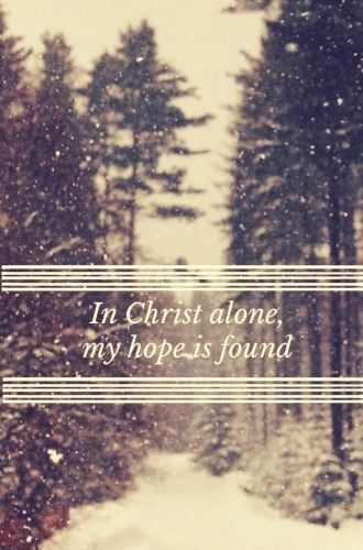 In Christ alone, my hope is found He is my light, my strength, my song...