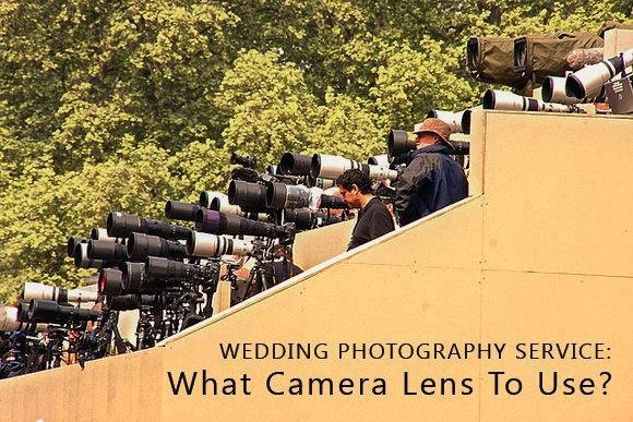 Wedding Photography Service: What Camera Lens To Use?