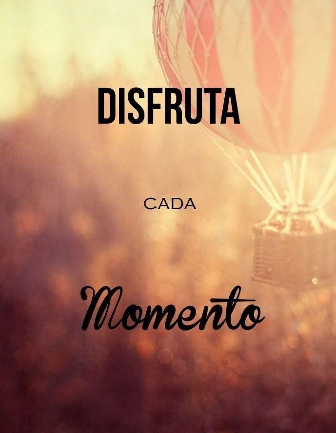 Disfruta Cada Momento