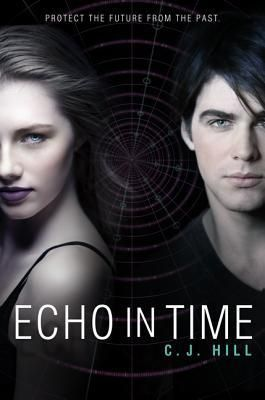 Echo in Time (Erasing Time #2) by C.J. Hill