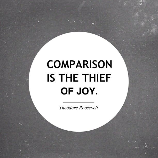 """Comparison is the thief of joy"" -Theodore Roosevelt #quotes #quote #motivation #inspiration"
