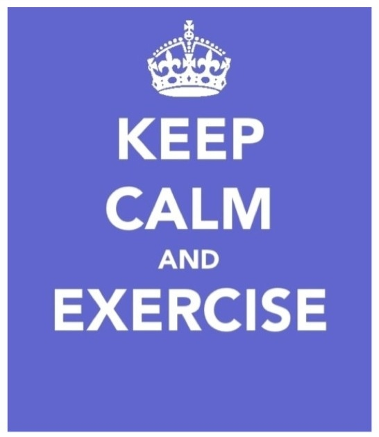 Keep calm and exersise