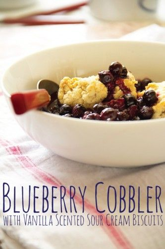 Blueberry Cobbler with Vanilla Scented Sour Cream Biscuits