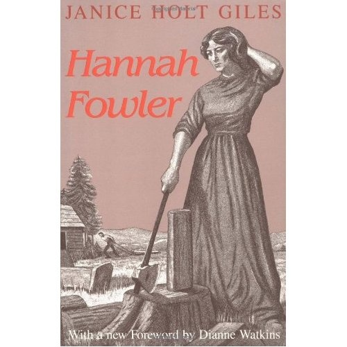 Janice Holt Giles is a great author. Early American History. Hannah Fowler is the first in a series.