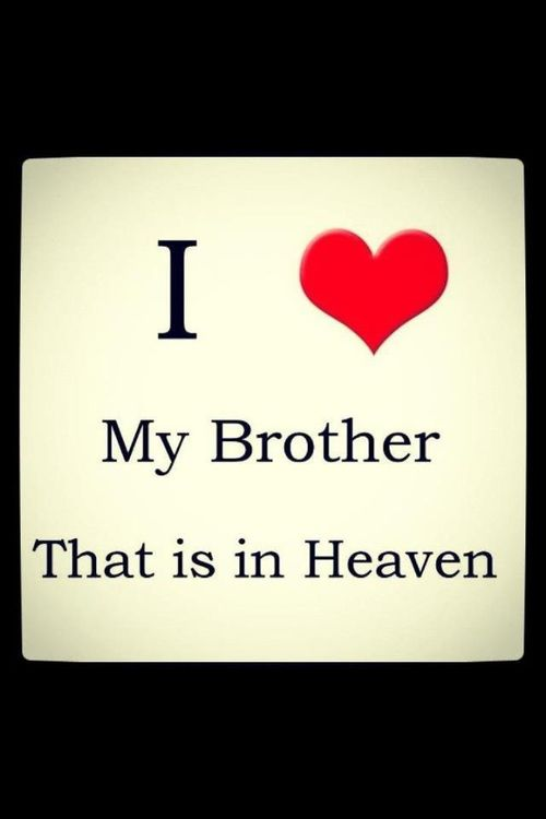brother in heaven | motivation & lovely words. | Pinterest