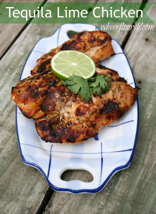 tequila lime chicken | Chicken Recipes | Pinterest
