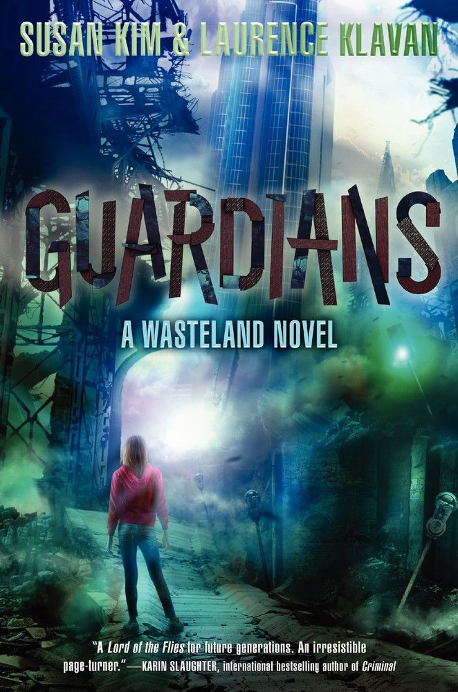 Guardians (Wasteland, #3) by Susan Kim and Laurence Klavan