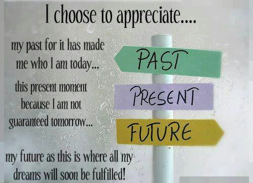 learn how to appreciaate the present