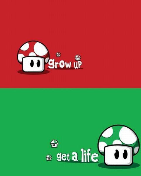 grow up...get a life | Makes Me Laugh | Pinterest