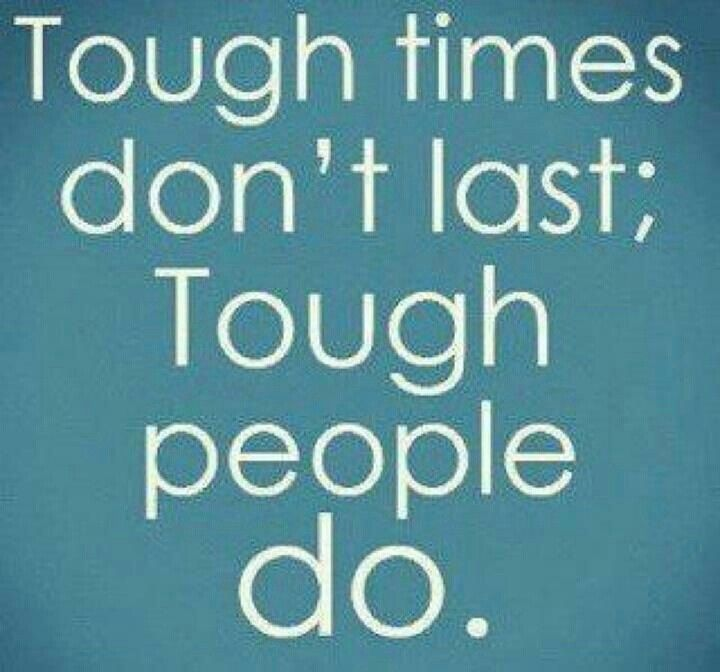 tough times don 39 t last quotes that i love pinterest