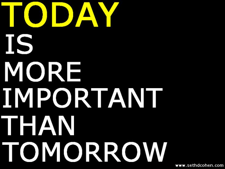 Whats Important >> Today is more important than tomorrow. | Fitness Encouragement | Pint…
