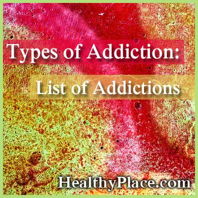 addictions types It can be challeging keeping up with all the different types of addiction check out our comprehensive list of various addictions.