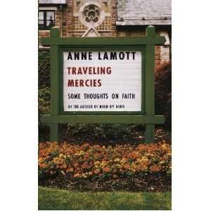 Traveling Mercies  a great book on spirituality and faith of all kinds written well and with wit