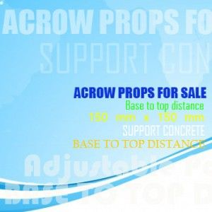 Choosing the right acrow prop size for your needs