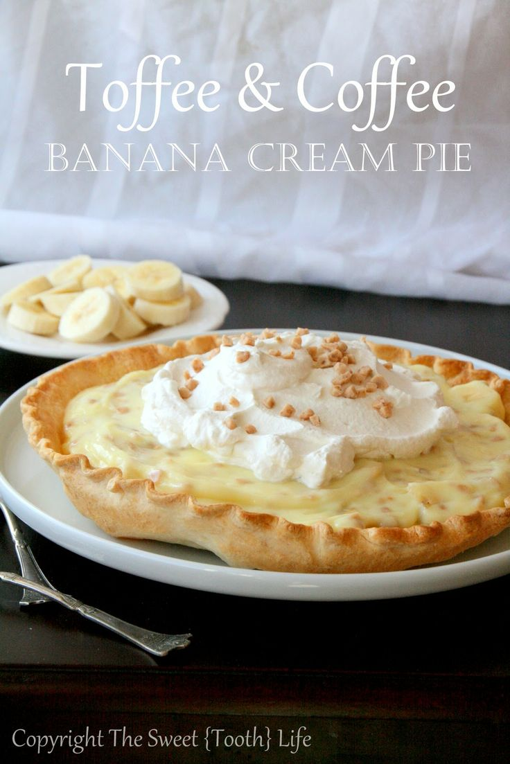 The Sweet {Tooth} Life: Toffee and Coffee Banana Cream Pie