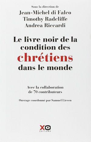 Collectif - Le livre noir de la condition des chrétiens dans le monde